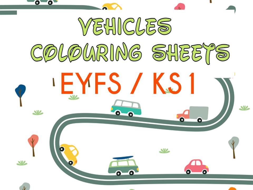Vehicles Colouring Sheets EYFS / KS1