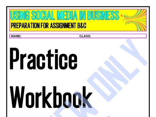 Using Social Media in Business - Assignment B&C - Practice Workbook