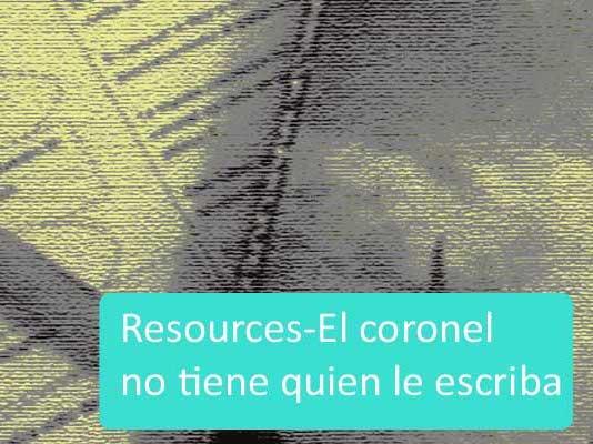 El coronel no tiene quien le escriba-comprehensive resources