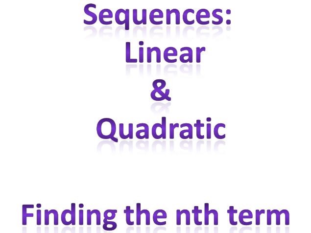 Sequences: Linear & Quadratic, nth term (presentation)
