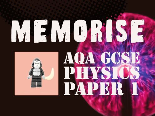 AQA GCSE Physics Paper 1 - Memorise Explanations Revision Powerpoint