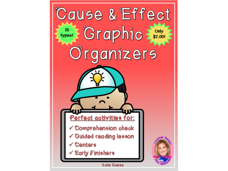 Cause and Effect Graphic Organizers!