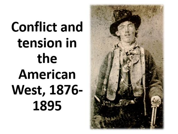 Conflict and tension in the American West, 1876-95