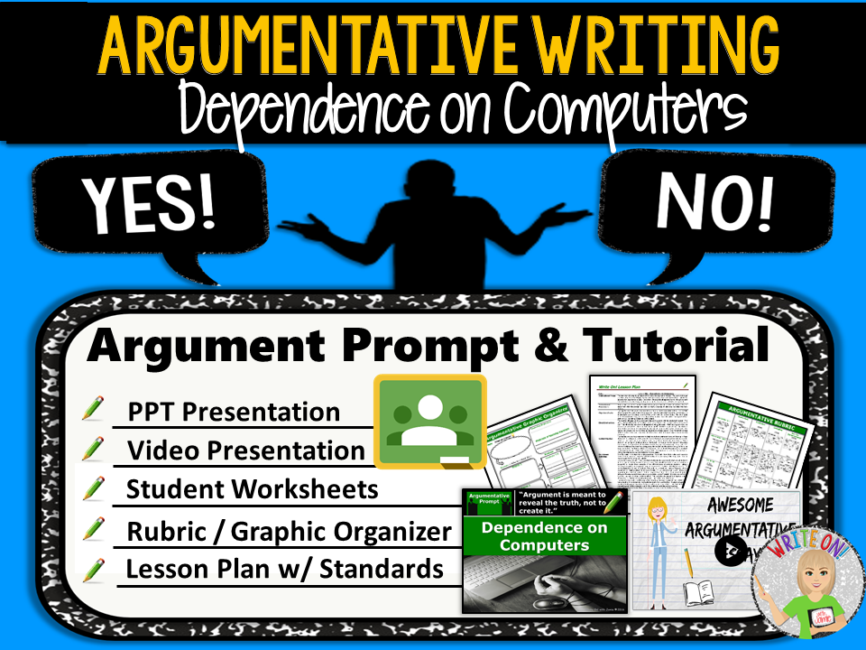 Argumentative Writing Lesson / Prompt – Digital Resource – Dependence on Computers – Middle School