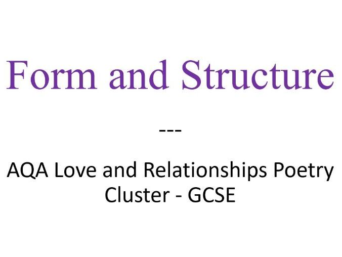 Form and Structure AQA Love and Relationships Poetry Cluster GCSE