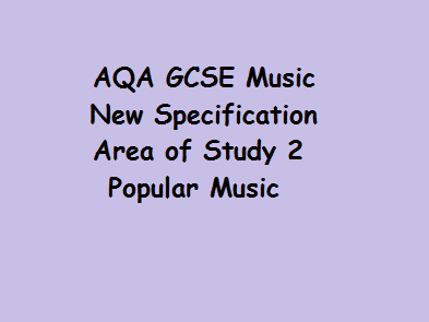 AQA GCSE Music New Specification Area of Study 2 - Popular Music
