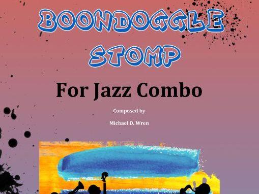"""BOONDOGGLE STOMP"" For Jazz Combo"