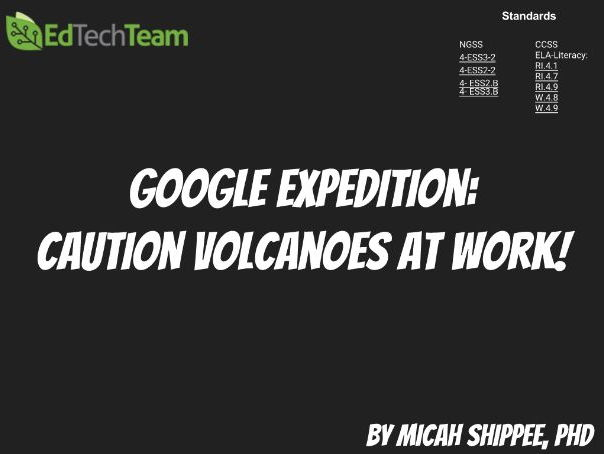 Caution Volcanoes At Work! #GoogleExpedition