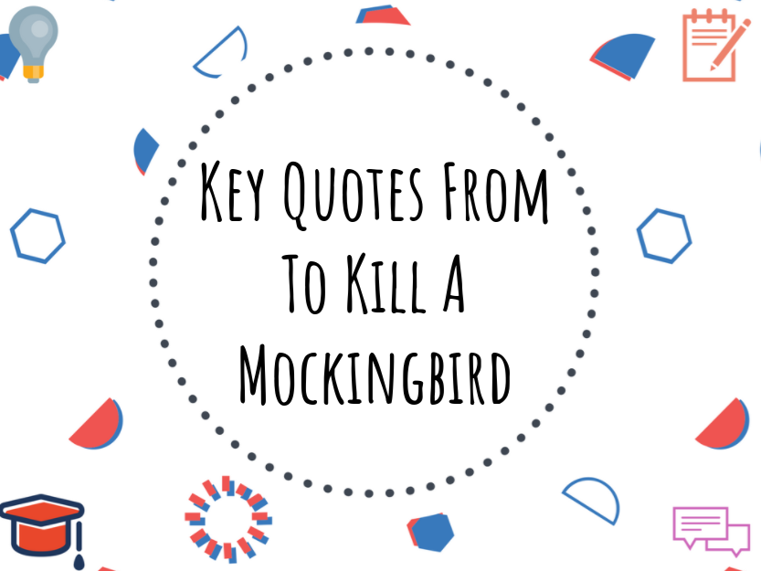 Characters/themes key quotes from To Kill A Mockingbird