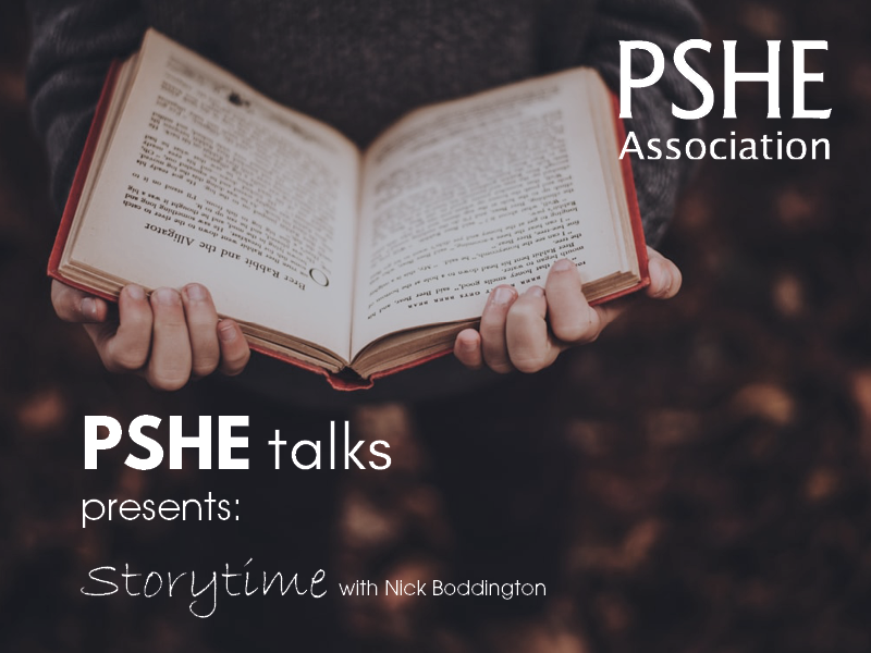 Storytime with Nick Boddington — podcasts on using story and literature in PSHE education