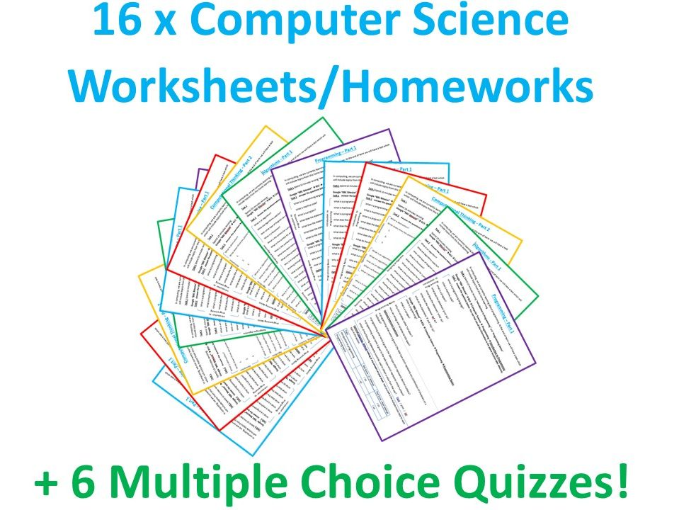Computer Science 16 x Worksheets / Homeworks