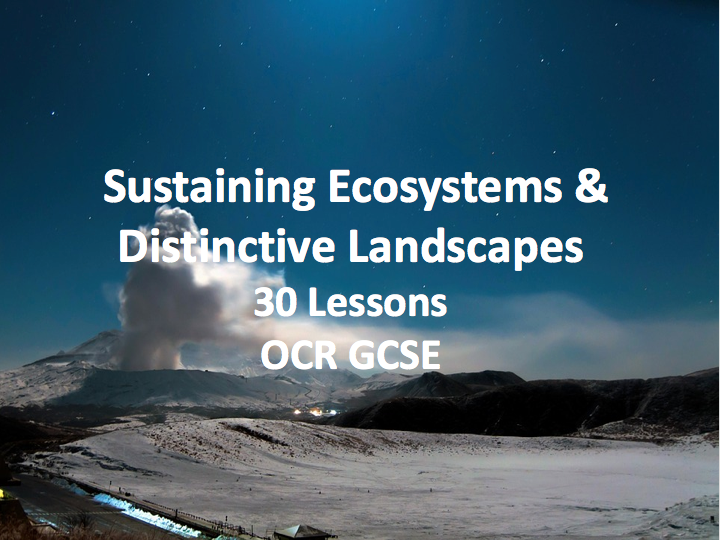 OCR GCSE - Sustaining Ecosystems & Distinctive Landscapes