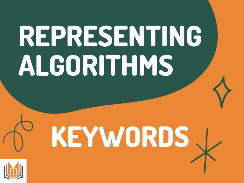 Representing Algorithms Keywords GCSE Computer Science