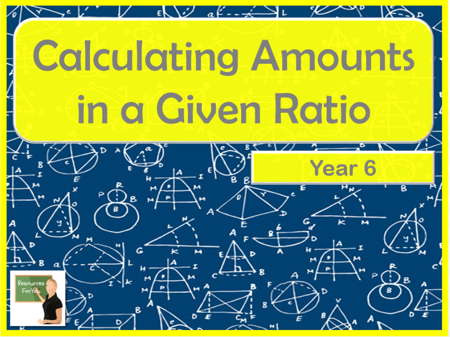 Maths Calculating Amounts in a Given Ratio Year 6