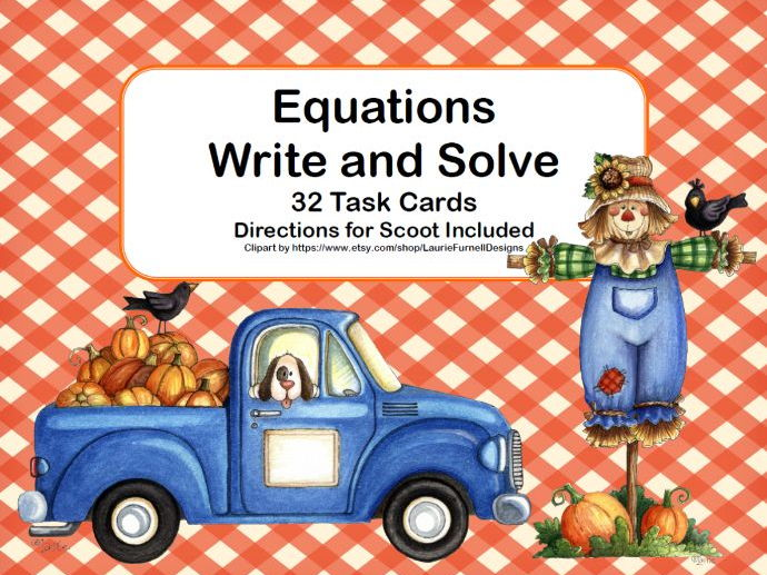 Equations-Write and Solve-32 Task Cards and Scoot -Algebra-Autumn Fun Theme