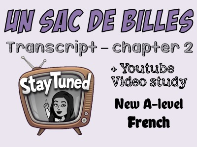 Un sac de billes - transcript - chapter 2 + Youtube video study - French - A-level - Only £2!!!