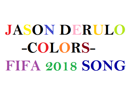 Listening comprehension Jason Drulo Song 'Colors' FIFA World Cup 2018 worksheets+ Key+lyrics