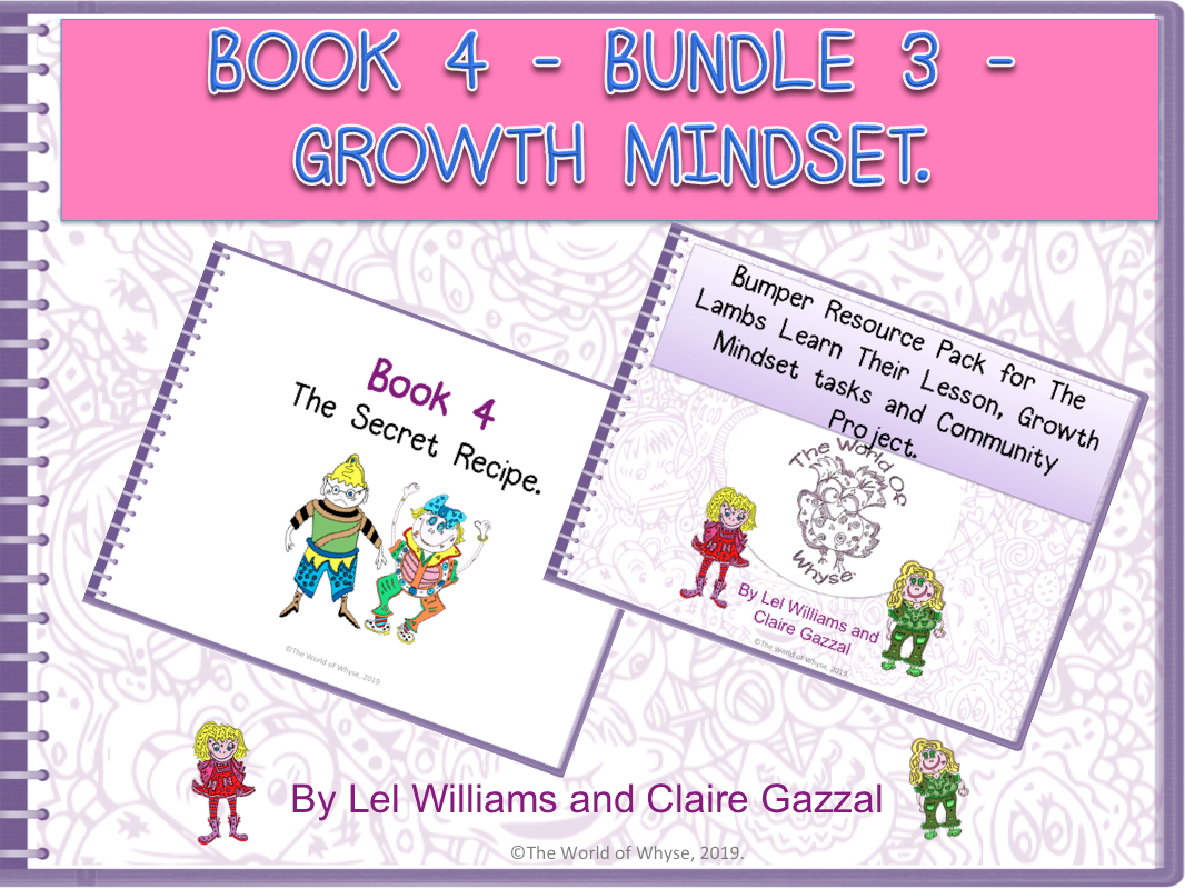 Book 4 - Bundle 3 - Growth Mindset – The Secret Recipe & Bumper Book 4 Resource Pack by The World Of Whyse.