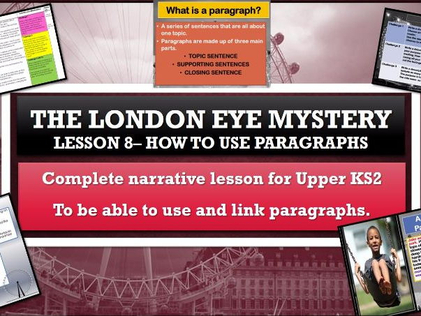 The London Eye Mystery - Lesson 8 - how to structure and link paragraphs