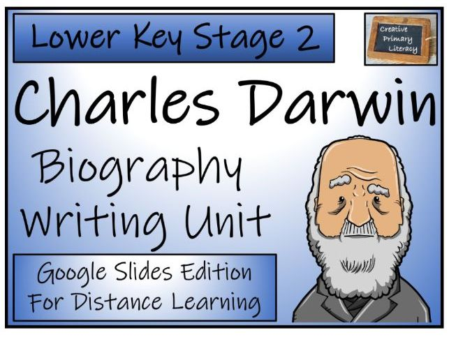 LKS2 Charles Darwin Biography Writing & Distance Learning Unit