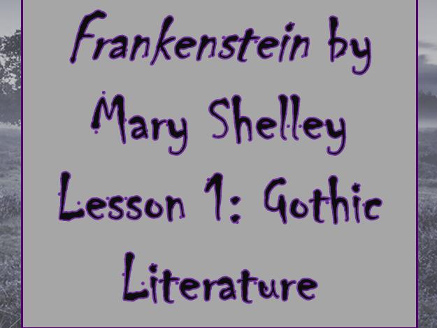 Frankenstein Context: Gothic Literature