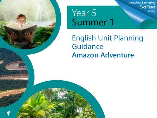 Year 5 Summer 1 English Planning Unit : Amazon Adventure