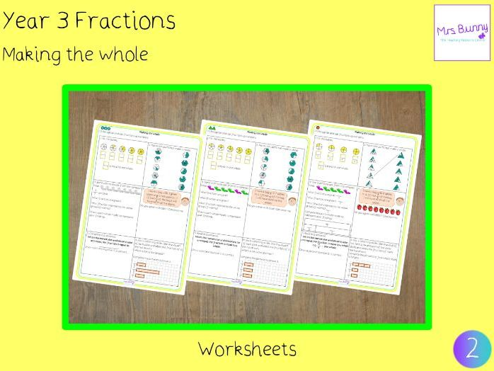 Making the whole worksheets (Year 3 Fractions)