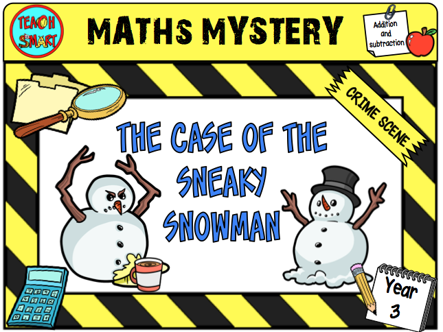 The case of the sneaky snowman Year 3  Maths Mystery