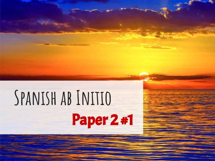 Spanish ab Initio - Paper 2 - set #1