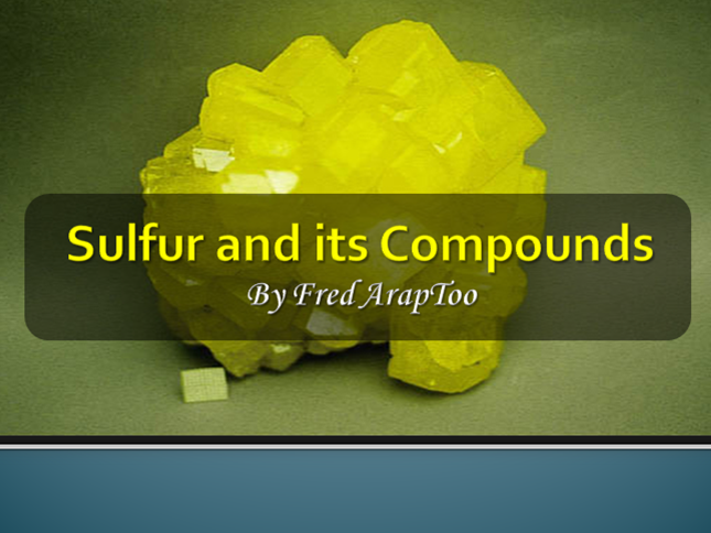 Sulphur and Its Compounds Presentation Slides