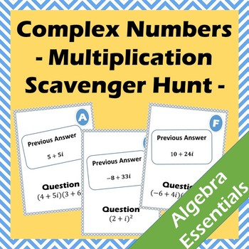 Multiplying Complex Numbers Scavenger Hunt