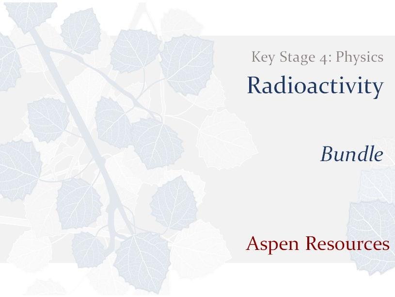 KS4 - Radioactivity - Bundle