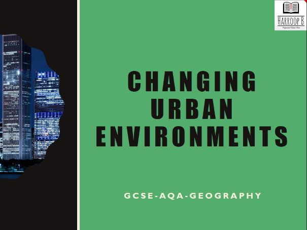 GCSE Geography AQA Changing Urban Evironment Revision Notes