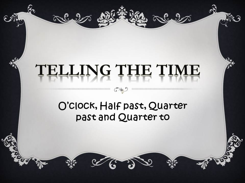 KS2 Resource: Telling the Time  - O'clock, Half past, Quarter past and Quarter to