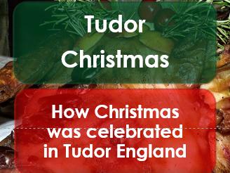 Christmas 2017: Christmas in Tudor England