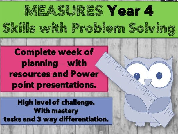 Measures Year 4 - Skills and Problem Solving.  Complete week of Lessons