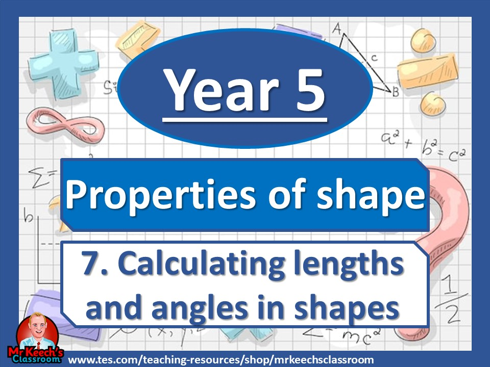 Year 5 - Properties of Shape – Calculating lengths and angles in shapes- White Rose Maths