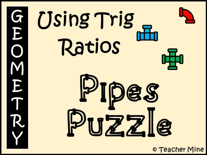 Using Trig Ratios - Pipes Puzzle Activity