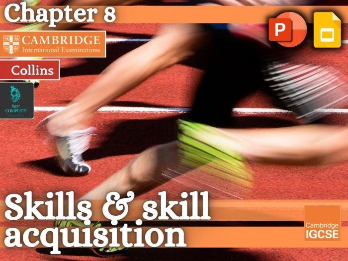 IGCSE / GCSE  PE - SKILLS & SKILL ACQUISITION (Chapter 8) - full teaching resource