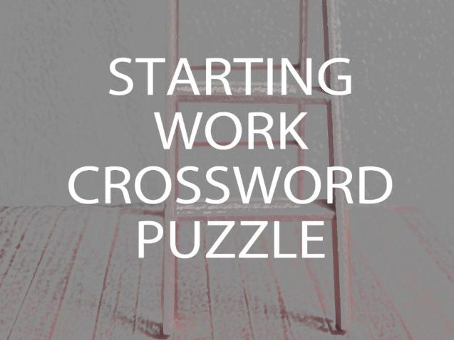 Starting Work Crossword Puzzle and Worksheet