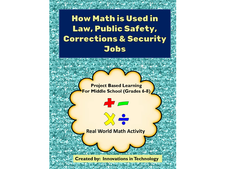 Real World Math:  How Math is Used in Law, Public Safety, Corrections & Security Careers