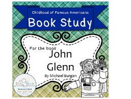 Book Study: John Glenn by Burgan (Childhood of Famous Americans)