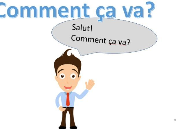 How are you? Comment ca va?