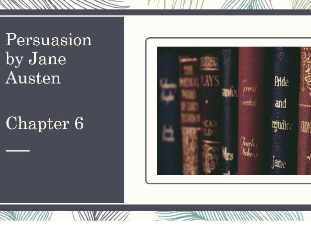 Persuasion by Jane Austen -Chapter 6