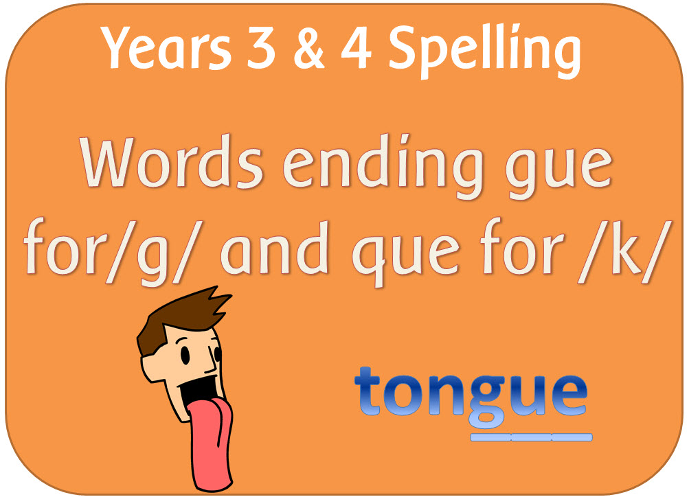 spag year 3  u0026 4 spelling  words ending with the   g   sound spelt gue and the   k   sound spelt que