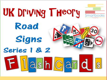 FLASHCARDS Series Bundle - Driving Theory ROAD SIGNS  1 & 2