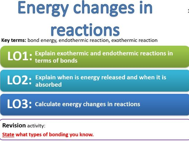 CC15b - Energy changes in reactions - bonds, bond energy, endothermic and exothermic reaction