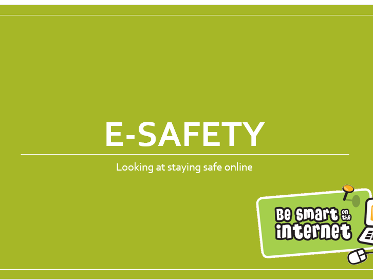 E-Safety - personal information, do's and don'ts, cyber-bullying