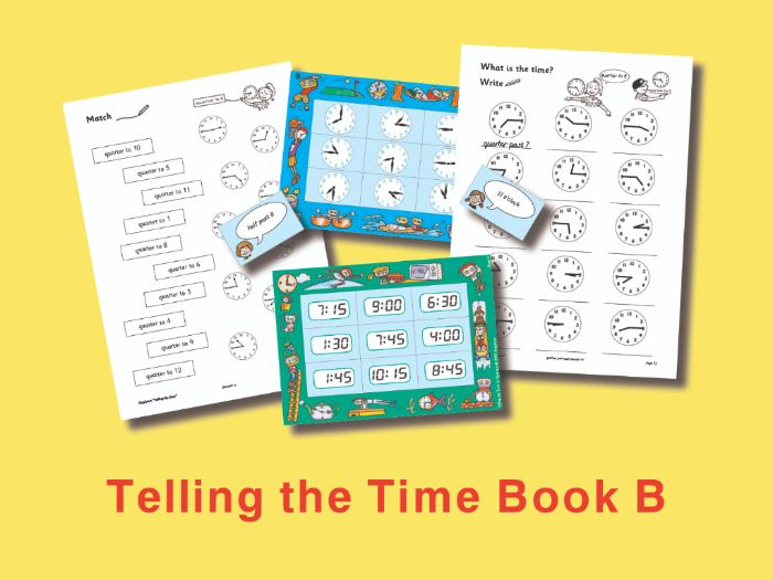 Telling the Time Book B: Time to Quarter Hours