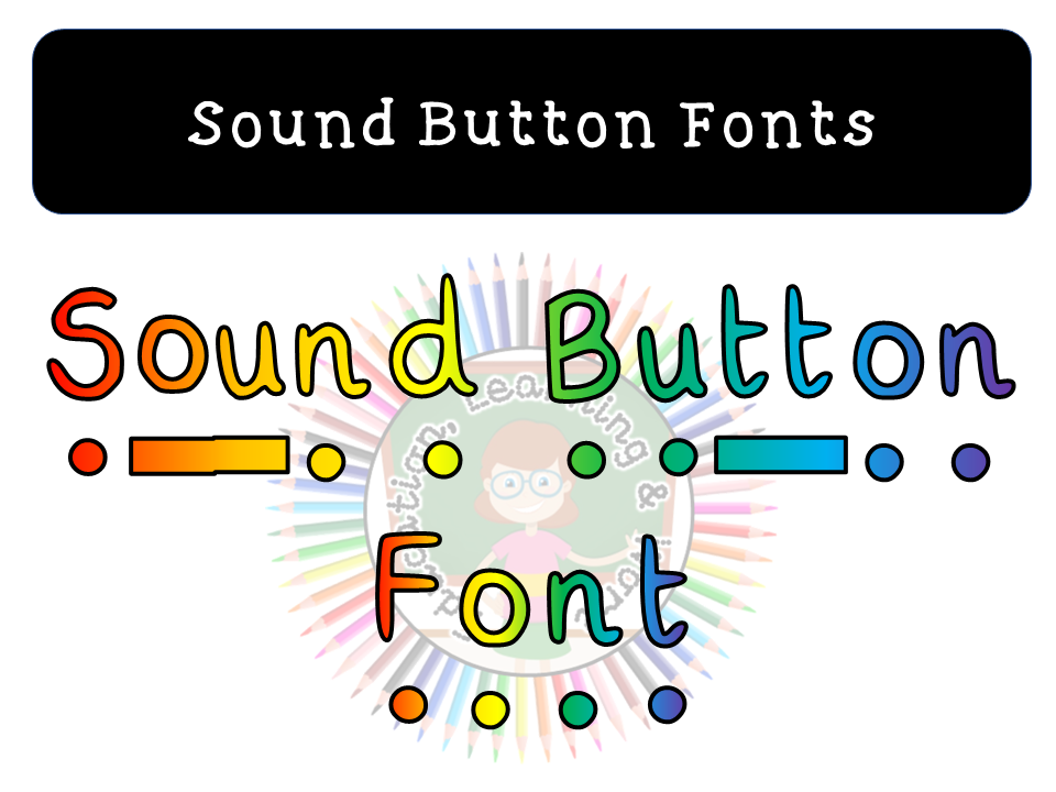 Sound Button Fonts for Phonics